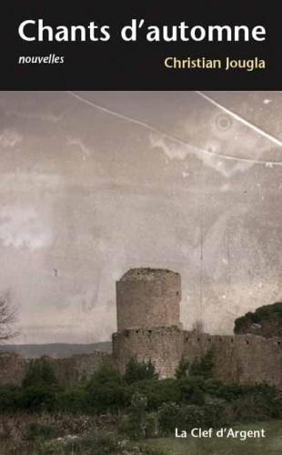 christian jougla,chants d'automne,éditeur la clef d'argent,recueil de nouvelles fantastiques,au-delà de minuit,le marais,le manuscrit,les rôdeurs du clair de lune,le bouvier de la pentecôte