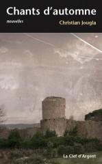 christian jougla,chants d'automne,recueil de nouvelles fantastiques,littérature fantastique,vieussan,bibliothèque municipale de vieussan,midi libre de vieussan,dédicaces de christian jougla